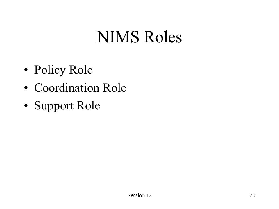 Session 1220 NIMS Roles Policy Role Coordination Role Support Role