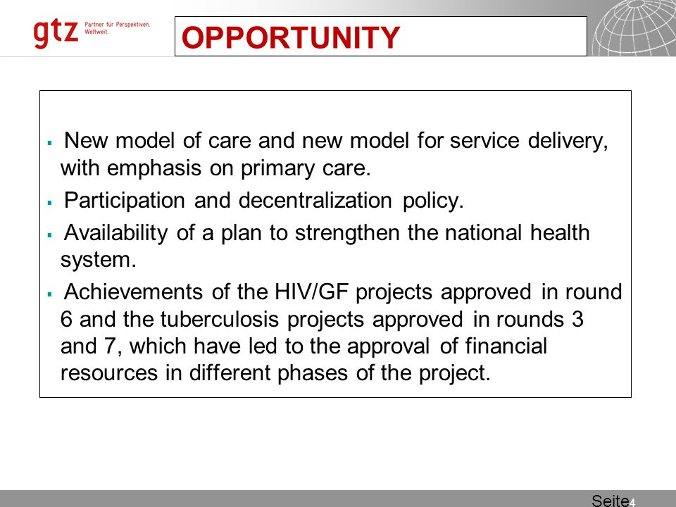 02.08.2015 Seite 4 Seite 4 OPPORTUNITY  New model of care and new model for service delivery, with emphasis on primary care.