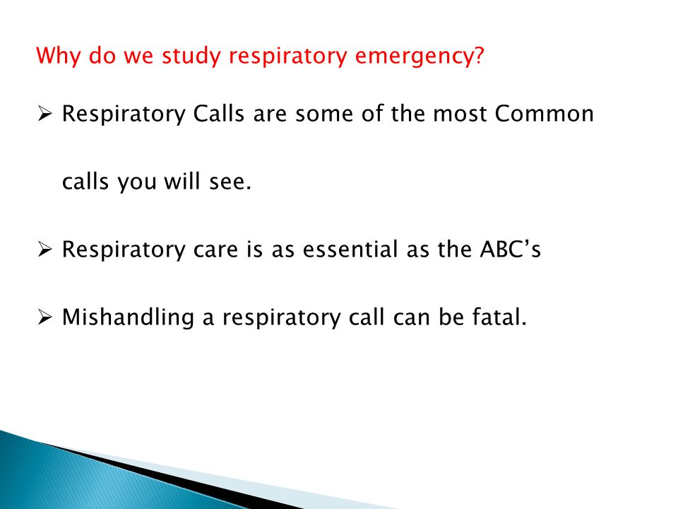 Why do we study respiratory emergency.