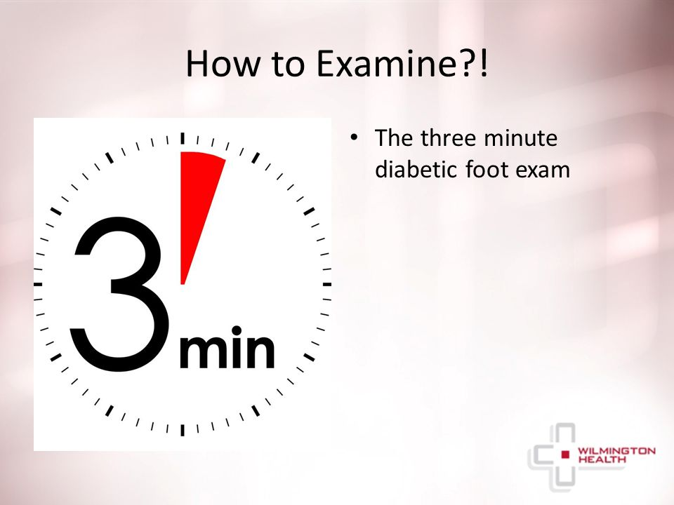 How to Examine ! The three minute diabetic foot exam