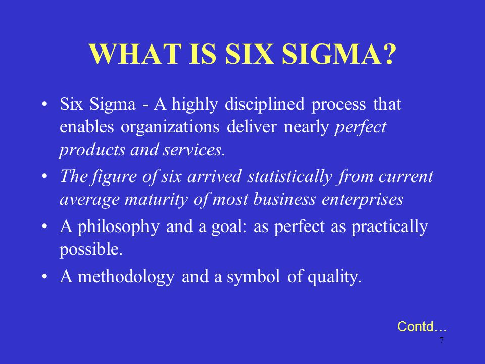 7 WHAT IS SIX SIGMA.
