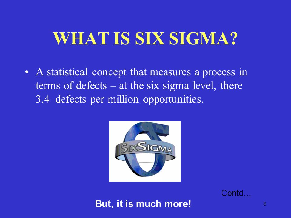 8 WHAT IS SIX SIGMA.