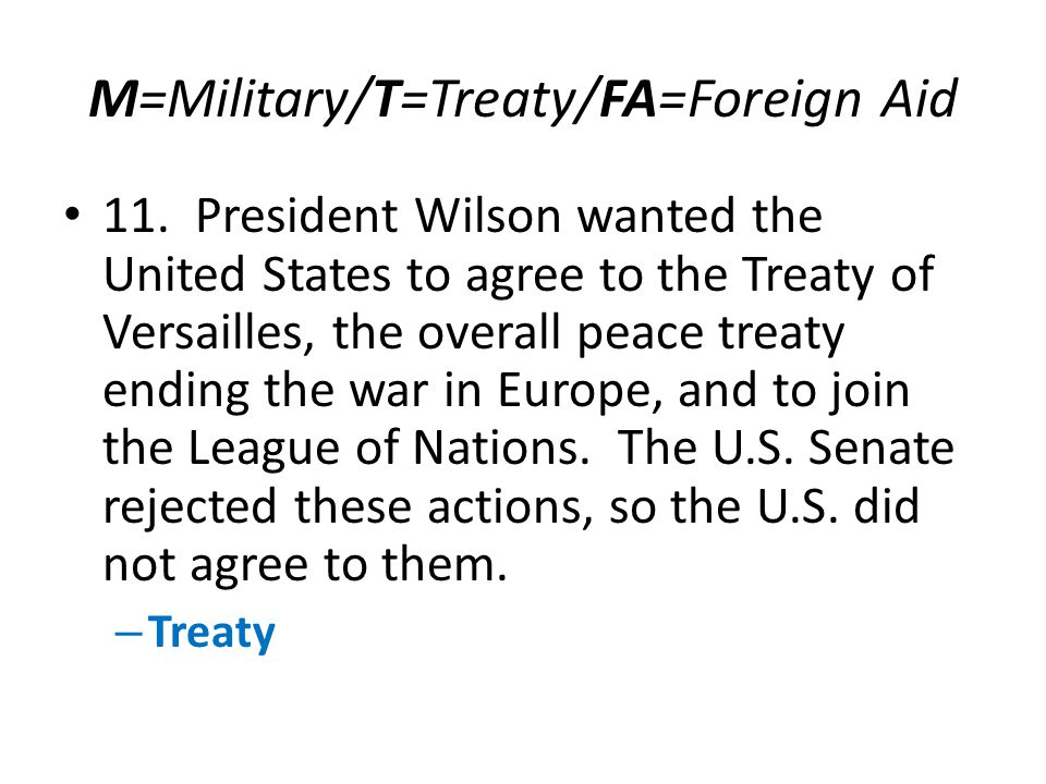 M=Military/T=Treaty/FA=Foreign Aid 11.