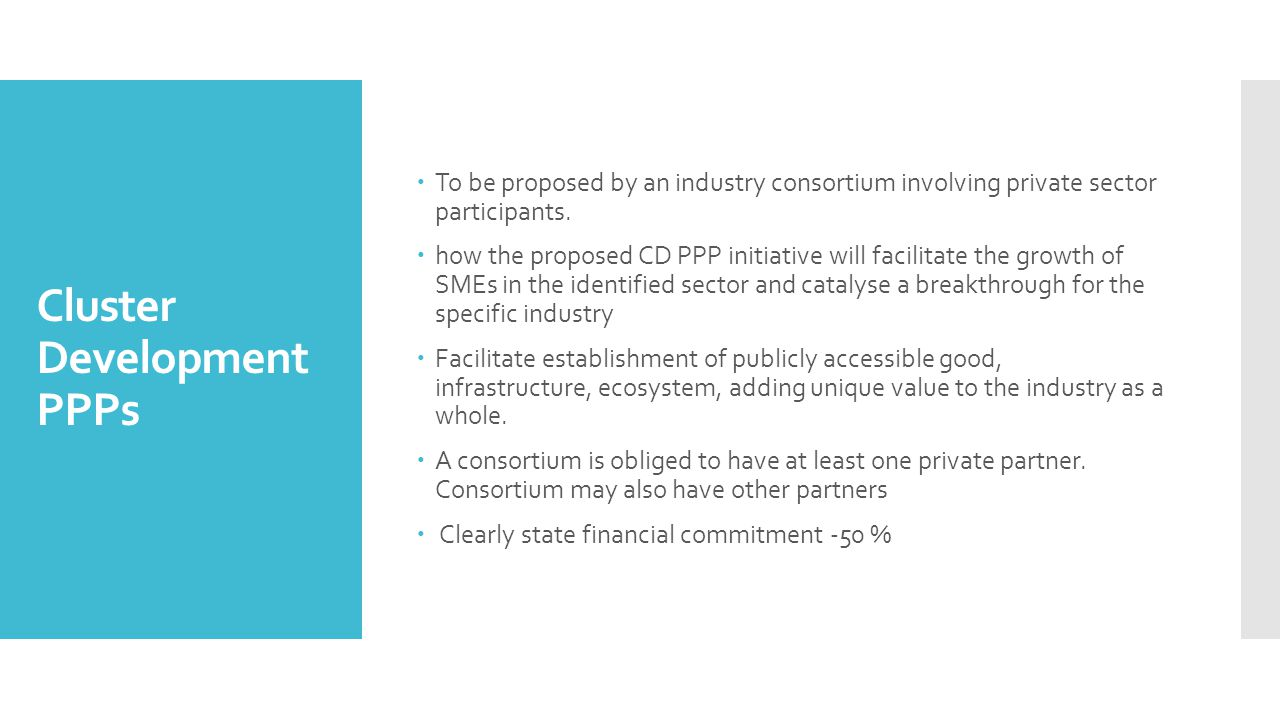 Cluster Development PPPs  To be proposed by an industry consortium involving private sector participants.