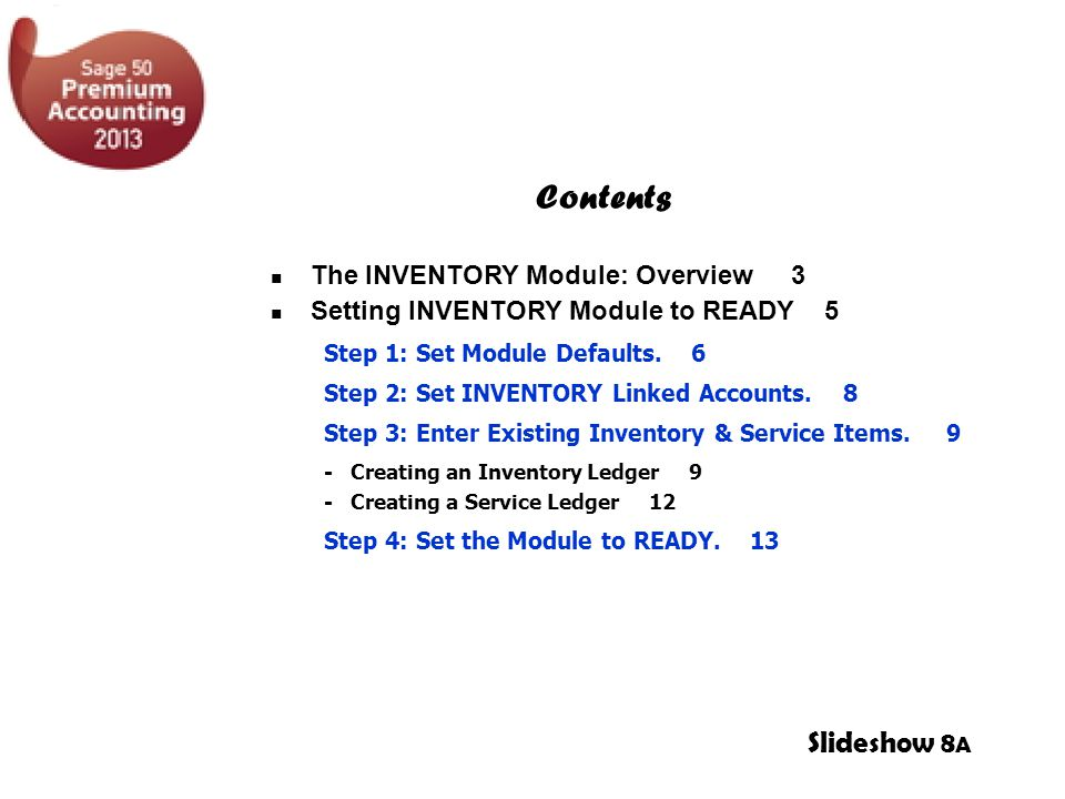 Contents The INVENTORY Module: Overview 3 Setting INVENTORY Module to READY 5 Step 1: Set Module Defaults.