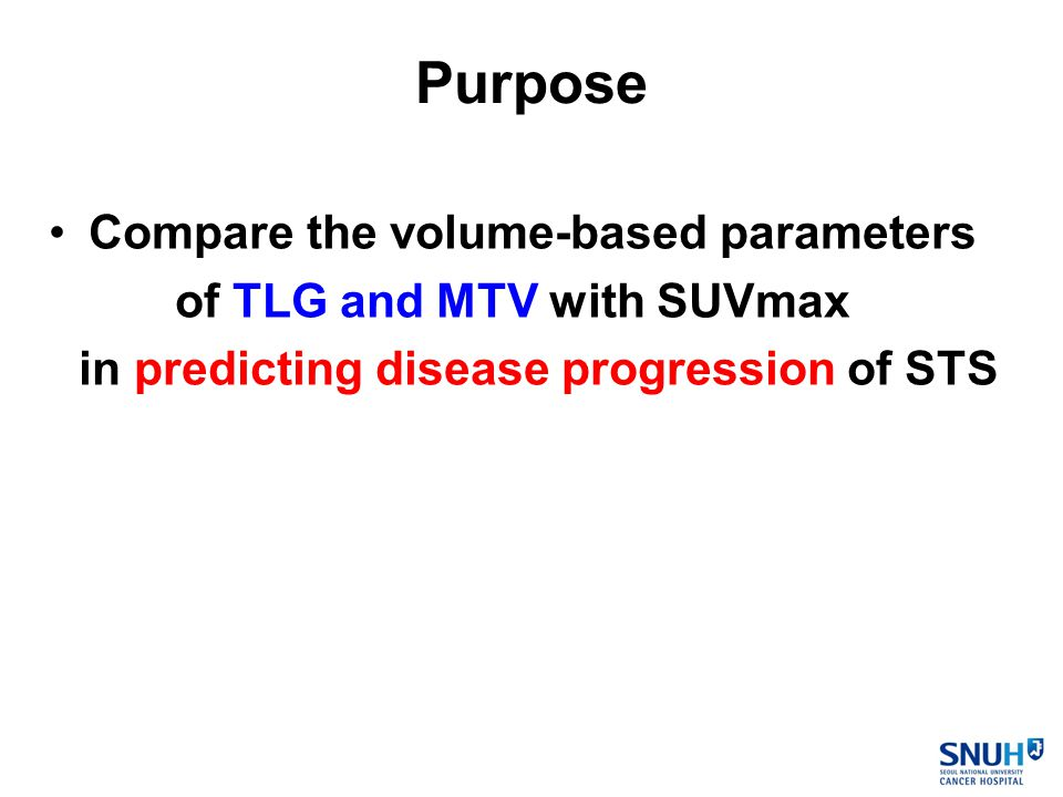 Compare the volume-based parameters of TLG and MTV with SUVmax in predicting disease progression of STS Purpose