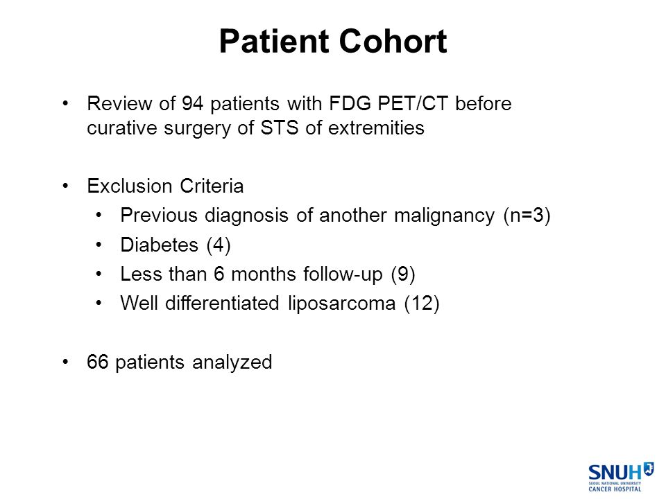 Review of 94 patients with FDG PET/CT before curative surgery of STS of extremities Exclusion Criteria Previous diagnosis of another malignancy (n=3) Diabetes (4) Less than 6 months follow-up (9) Well differentiated liposarcoma (12) 66 patients analyzed Patient Cohort