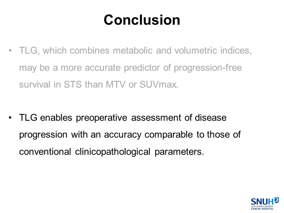 Conclusion TLG, which combines metabolic and volumetric indices, may be a more accurate predictor of progression-free survival in STS than MTV or SUVmax.