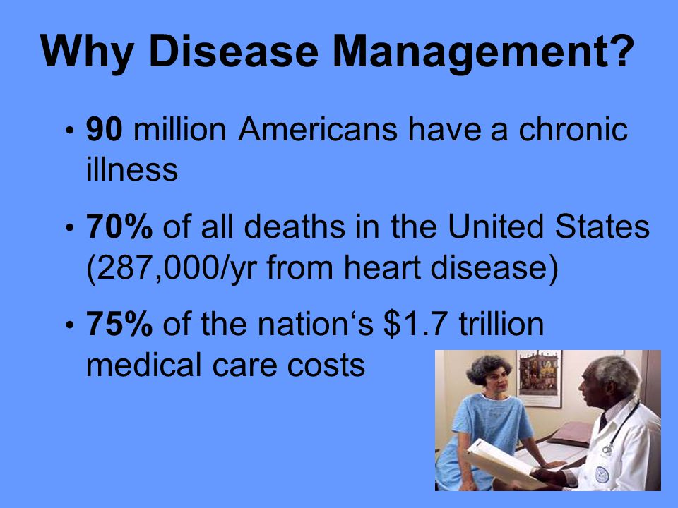 Why Disease Management.