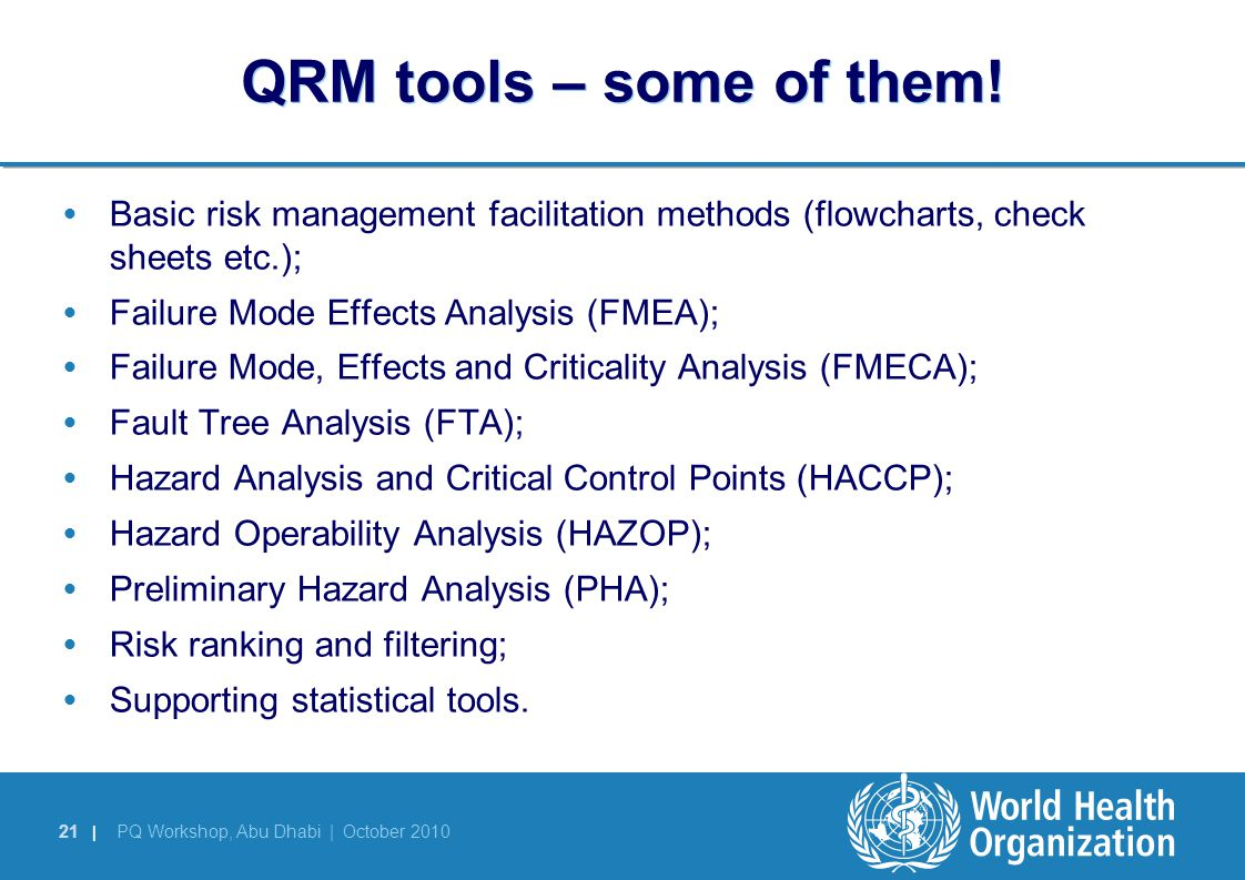 21 | PQ Workshop, Abu Dhabi | October 2010 QRM tools – some of them.
