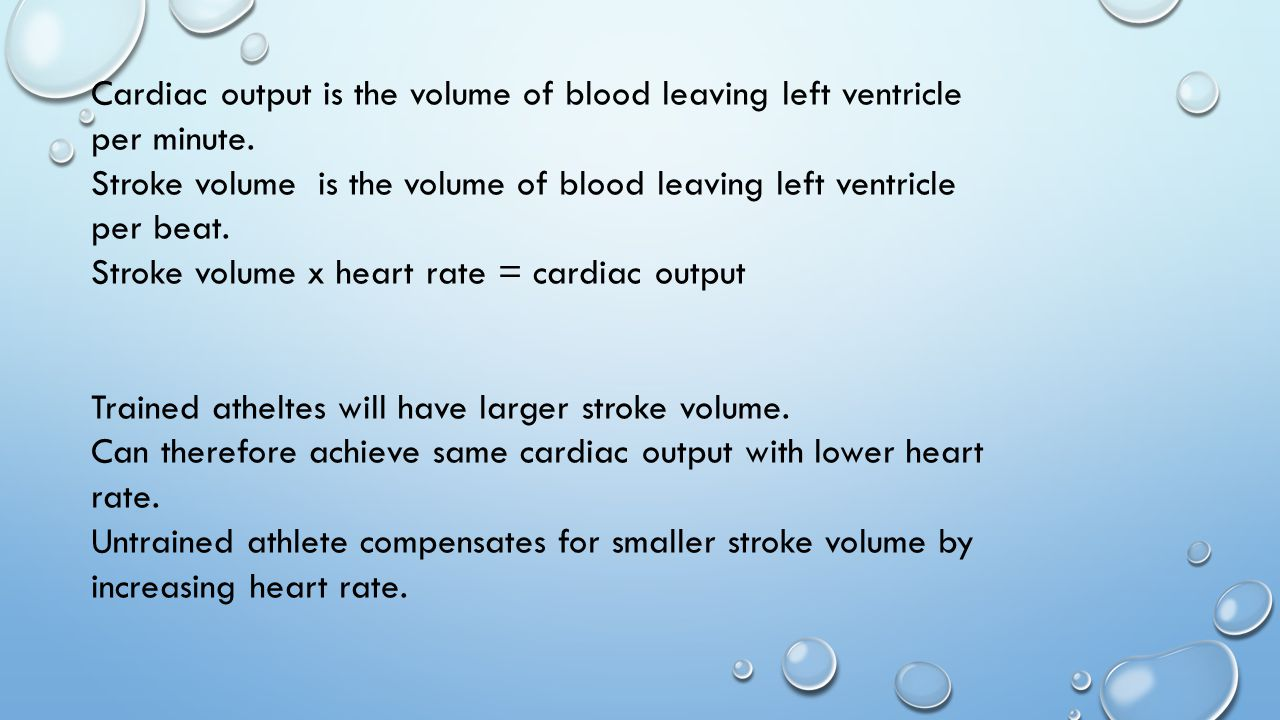 Cardiac output is the volume of blood leaving left ventricle per minute.