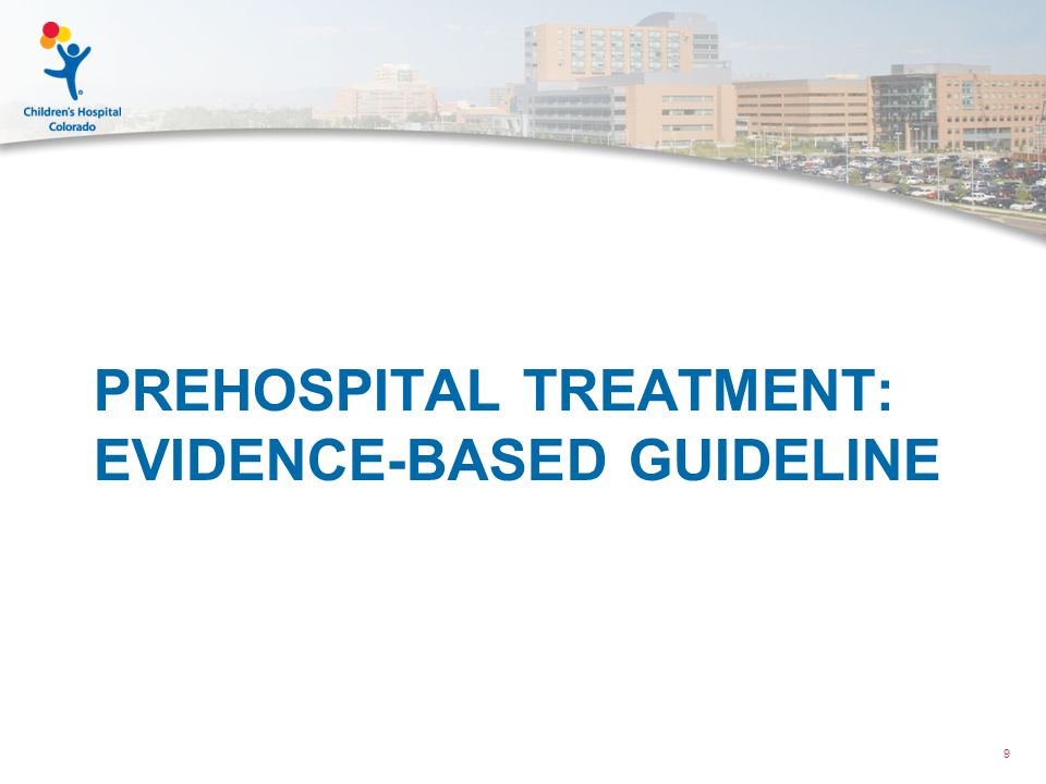 PREHOSPITAL TREATMENT: EVIDENCE-BASED GUIDELINE 9