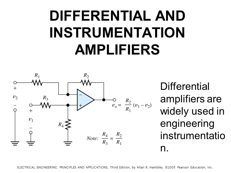 DIFFERENTIAL AND INSTRUMENTATION AMPLIFIERS Differential amplifiers are widely used in engineering instrumentatio n.