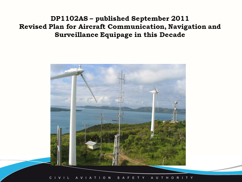 DP1102AS – published September 2011 Revised Plan for Aircraft Communication, Navigation and Surveillance Equipage in this Decade