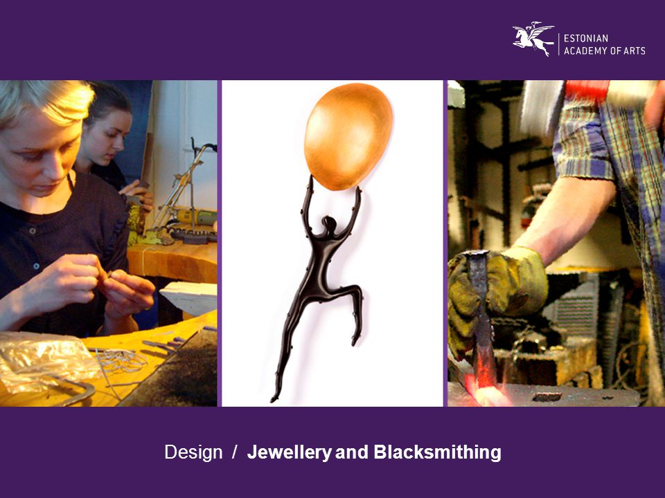 Design / Jewellery and Blacksmithing