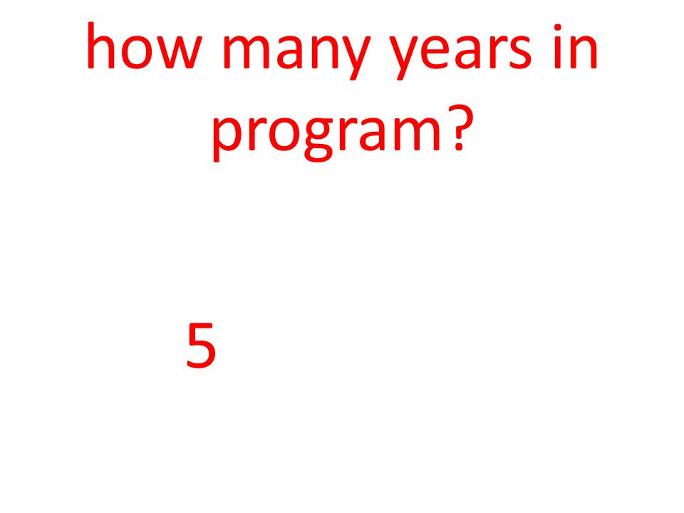 how many years in program 5