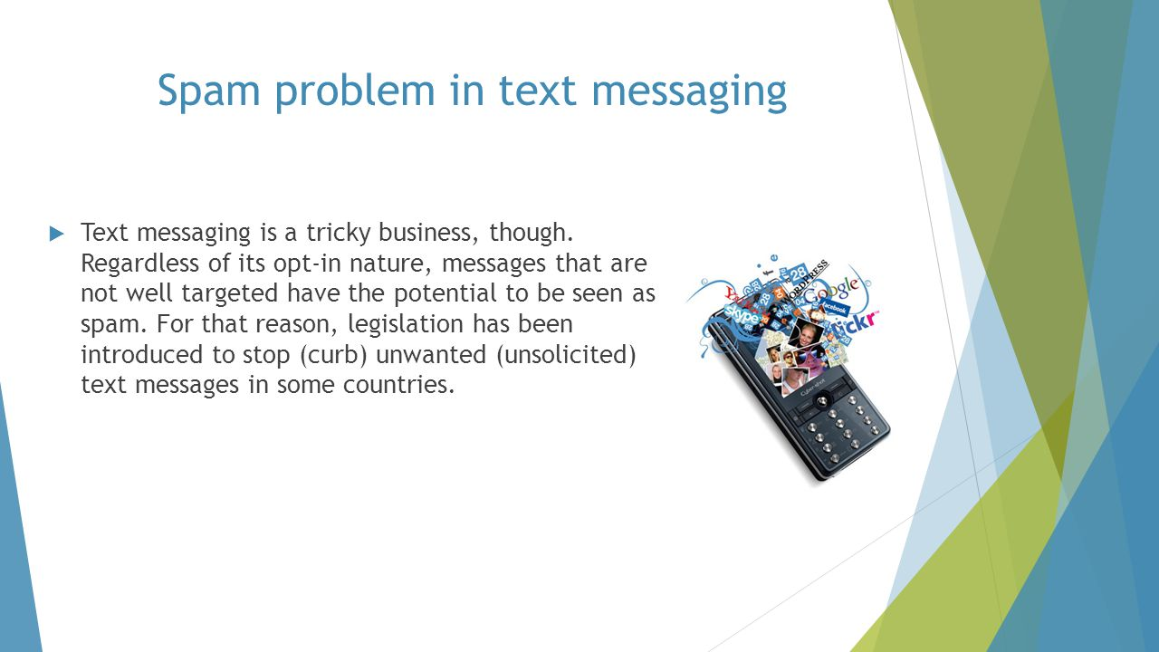  Text messaging is a tricky business, though.