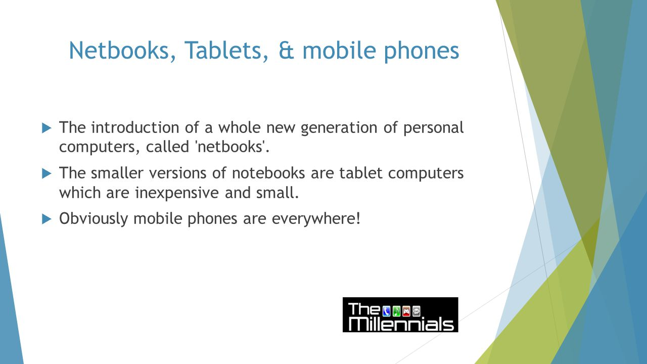  The introduction of a whole new generation of personal computers, called netbooks .