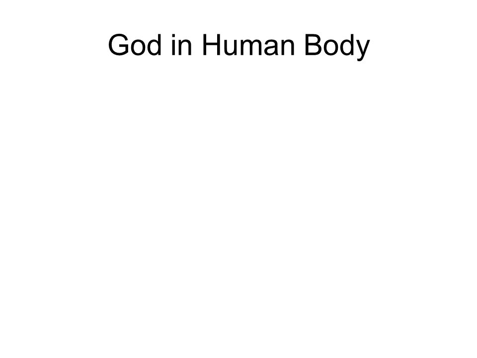 God in Human Body