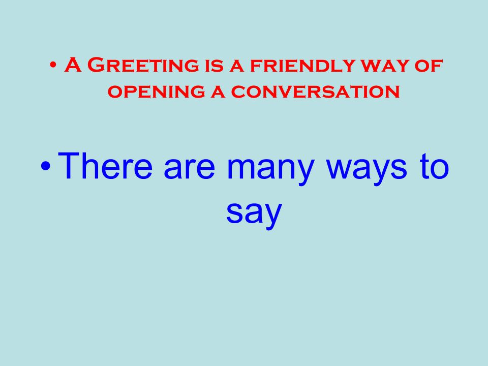 Saying hello and goodbye a greeting is a friendly way of opening a 2 saying hello and goodbye m4hsunfo Image collections