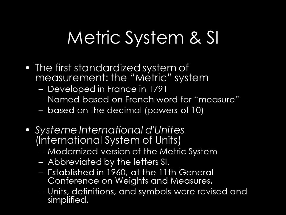 Systems of Measurement Why do we need a standardized system of measurement.