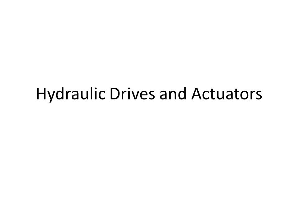 Hydraulic Drives and Actuators
