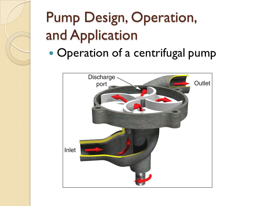 Pump Design, Operation, and Application Operation of a centrifugal pump