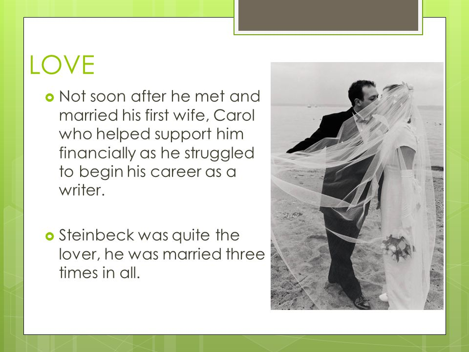 LOVE  Not soon after he met and married his first wife, Carol who helped support him financially as he struggled to begin his career as a writer.