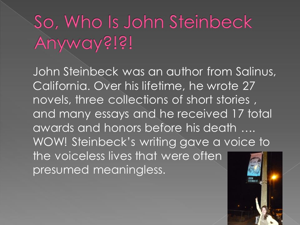 how does steinbeck make use of How does steinbeck use foreshadowing and settings effectively in of mice and men john ernst steinbeck's of mice and men uses a lot of foreshadowing and clever settings effectively, which makes his novel a great book.