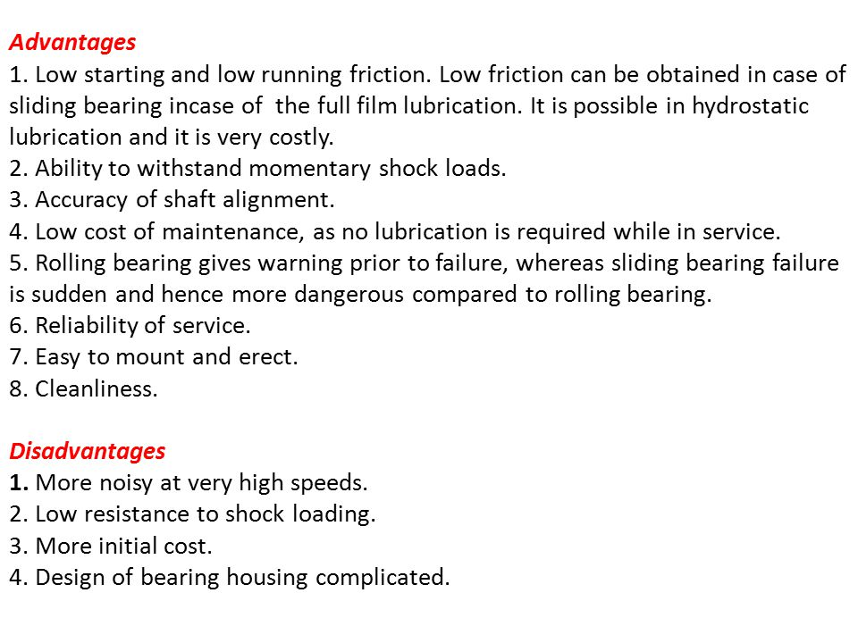 Advantages 1.Low starting and low running friction.