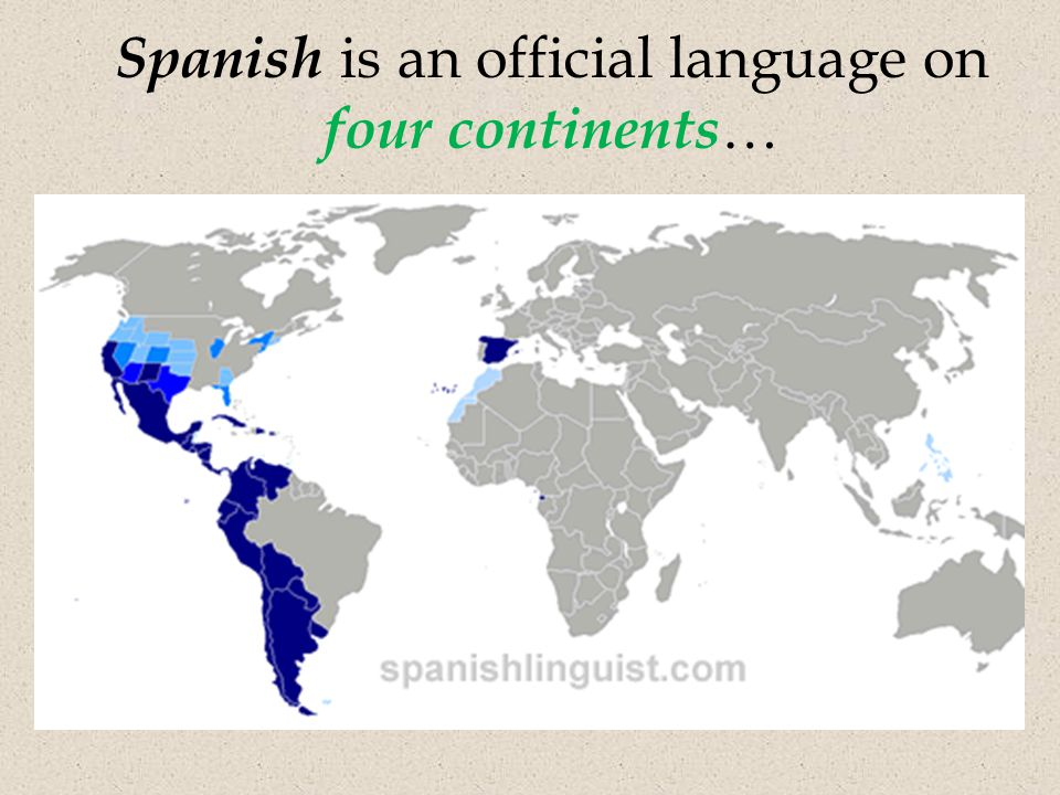 Why learn spanish spanish spanish everywhere there will continue 6 spanish is an official language on four continents gumiabroncs Choice Image