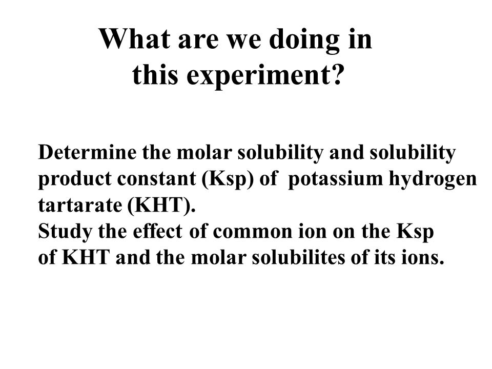 Solubility Product And Common Ion Effect Experiment 9 Ppt Download