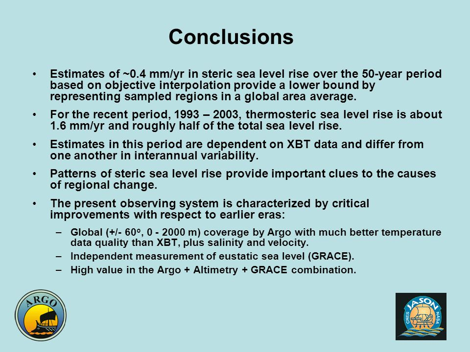 Conclusions Estimates of ~0.4 mm/yr in steric sea level rise over the 50-year period based on objective interpolation provide a lower bound by representing sampled regions in a global area average.