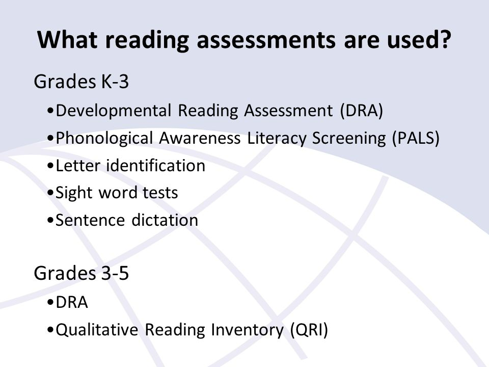 What reading assessments are used.
