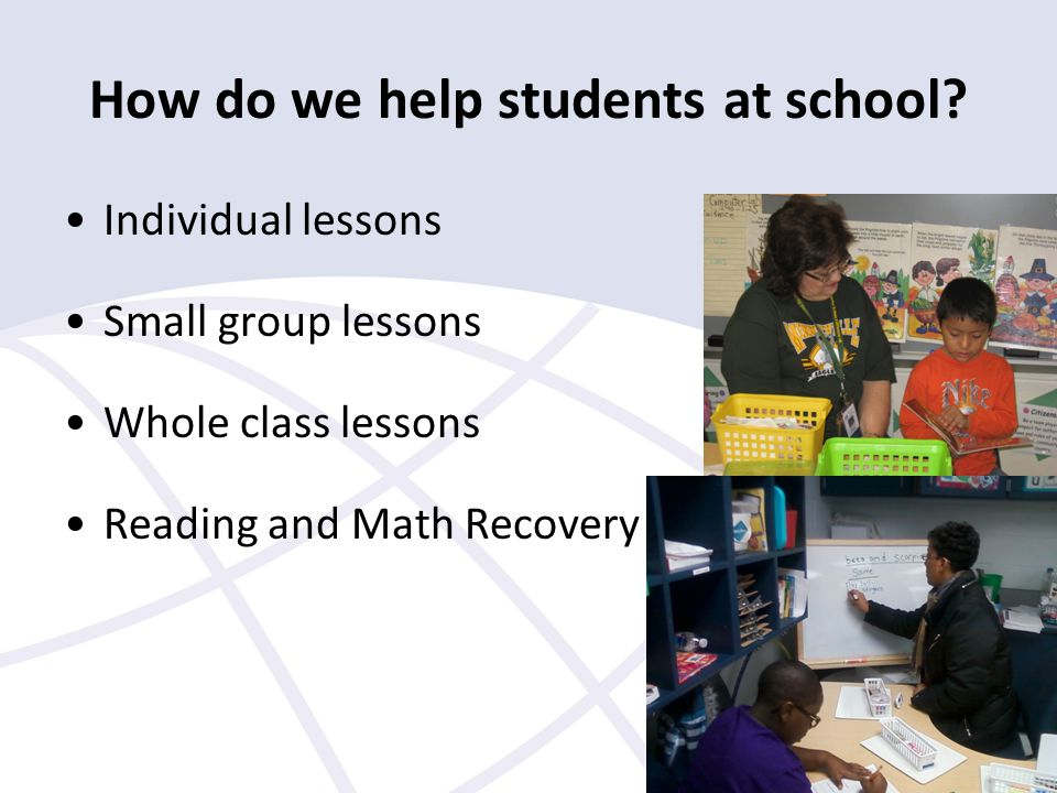How do we help students at school.