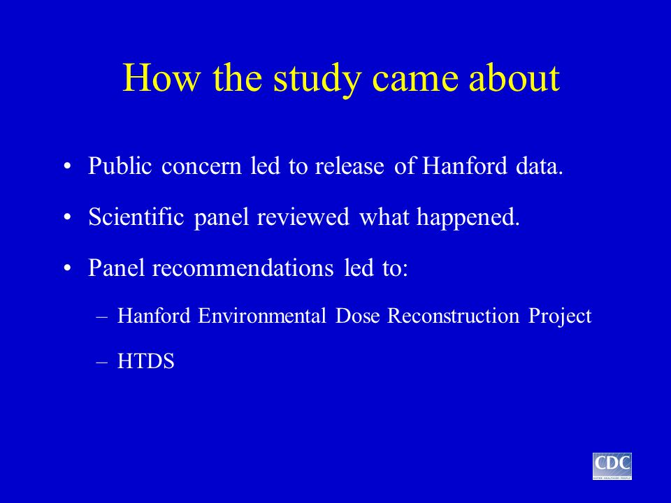 How the study came about Public concern led to release of Hanford data.