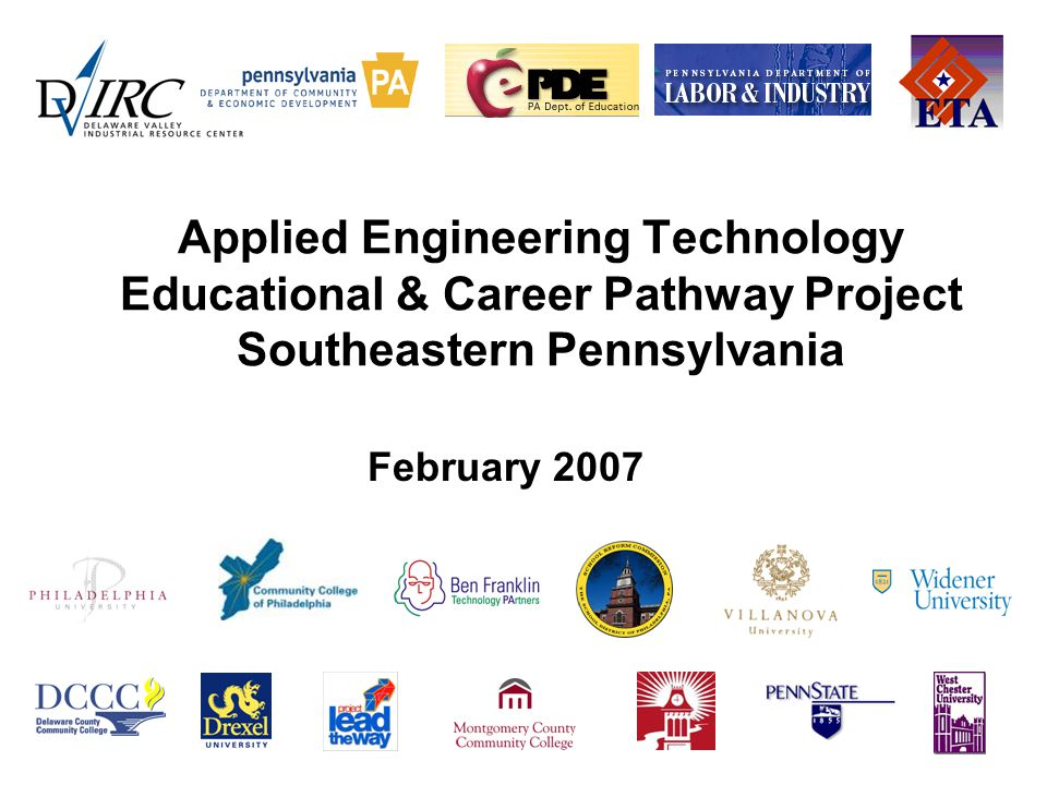 Applied Engineering Technology Educational & Career Pathway Project Southeastern Pennsylvania February 2007