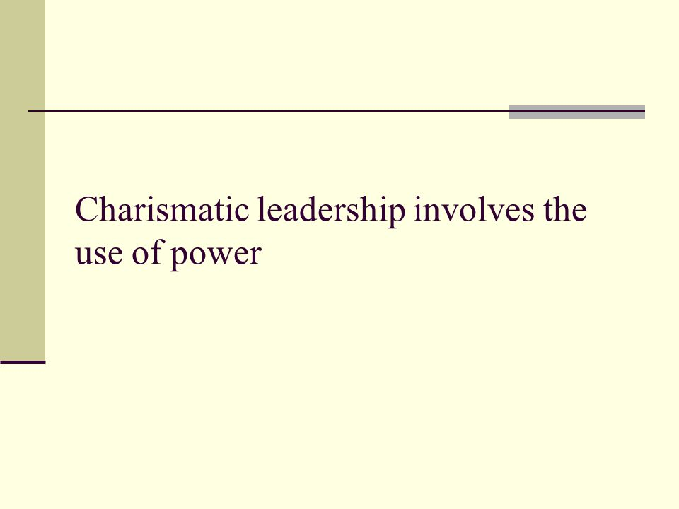 Charismatic leadership involves the use of power