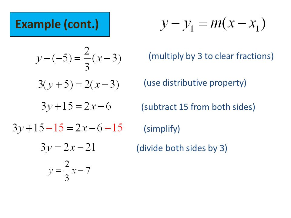 Example (cont.) (multiply by 3 to clear fractions) (use distributive property) (subtract 15 from both sides) (divide both sides by 3) (simplify)