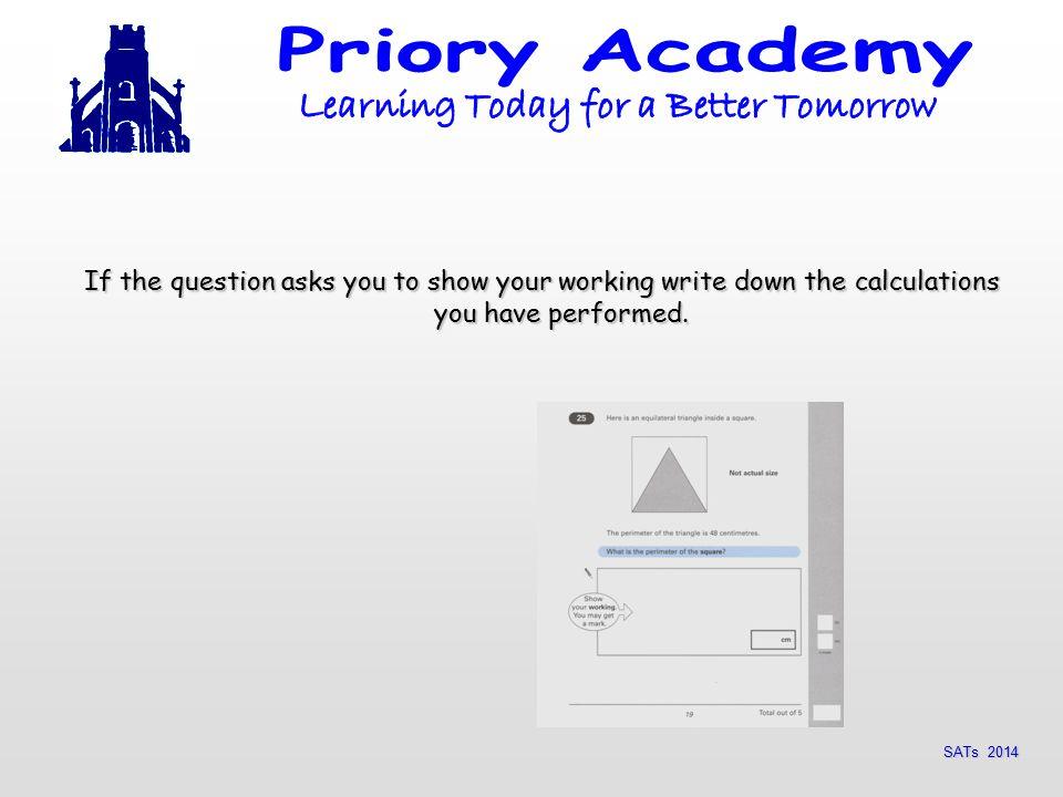 SATs 2014 If the question asks you to show your working write down the calculations you have performed.
