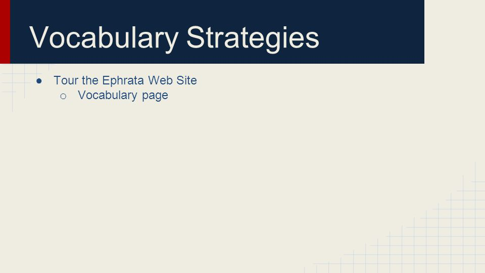Vocabulary Strategies ●Tour the Ephrata Web Site o Vocabulary page