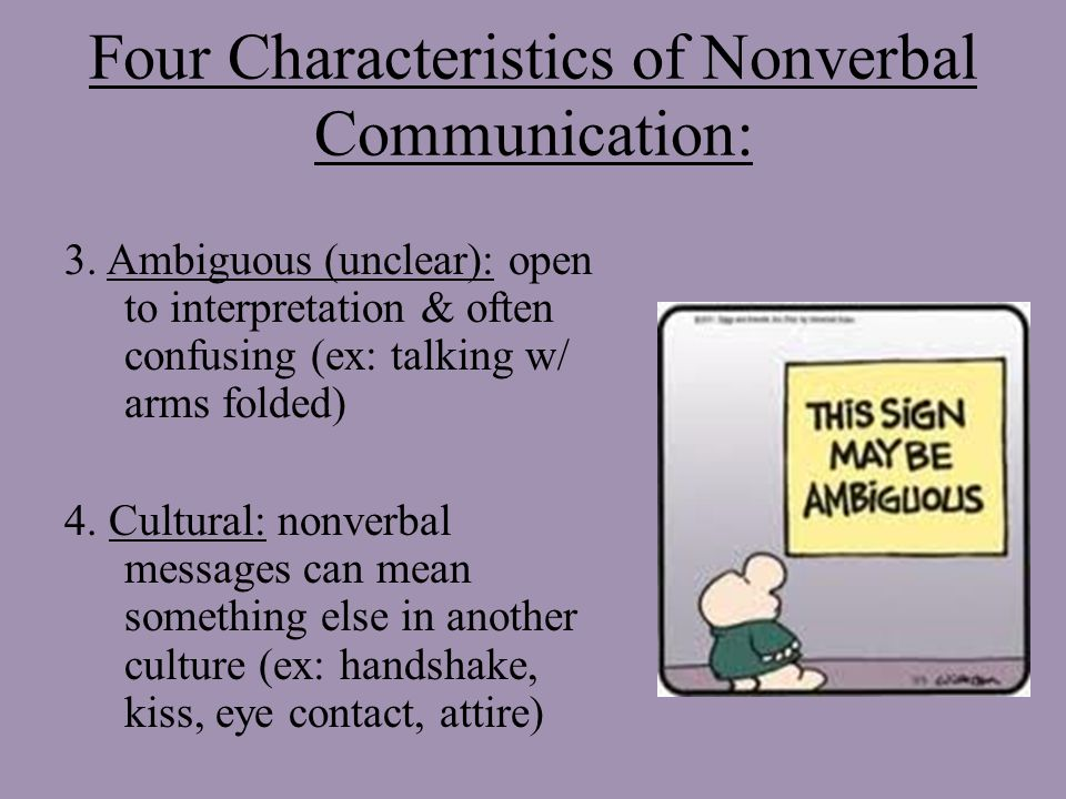 Four Characteristics of Nonverbal Communication: 3.