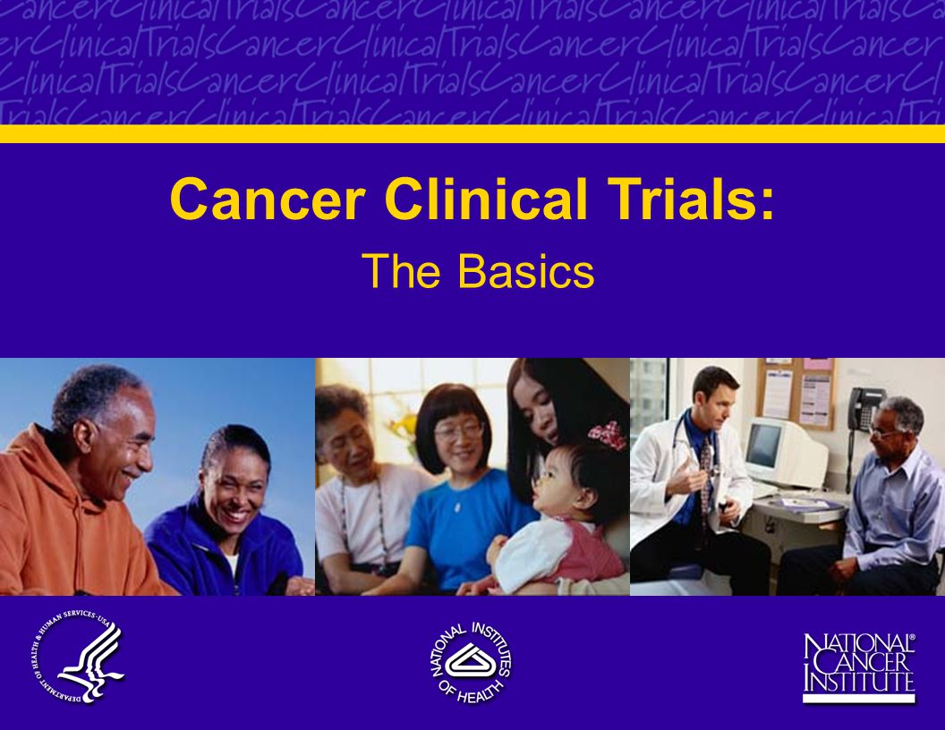 Cancer Clinical Trials: The Basics