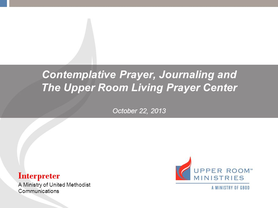 Charming 1 Contemplative Prayer, Journaling And The Upper Room Living Prayer Center  October 22, 2013 Interpreter A Ministry Of United Methodist Communications Part 28