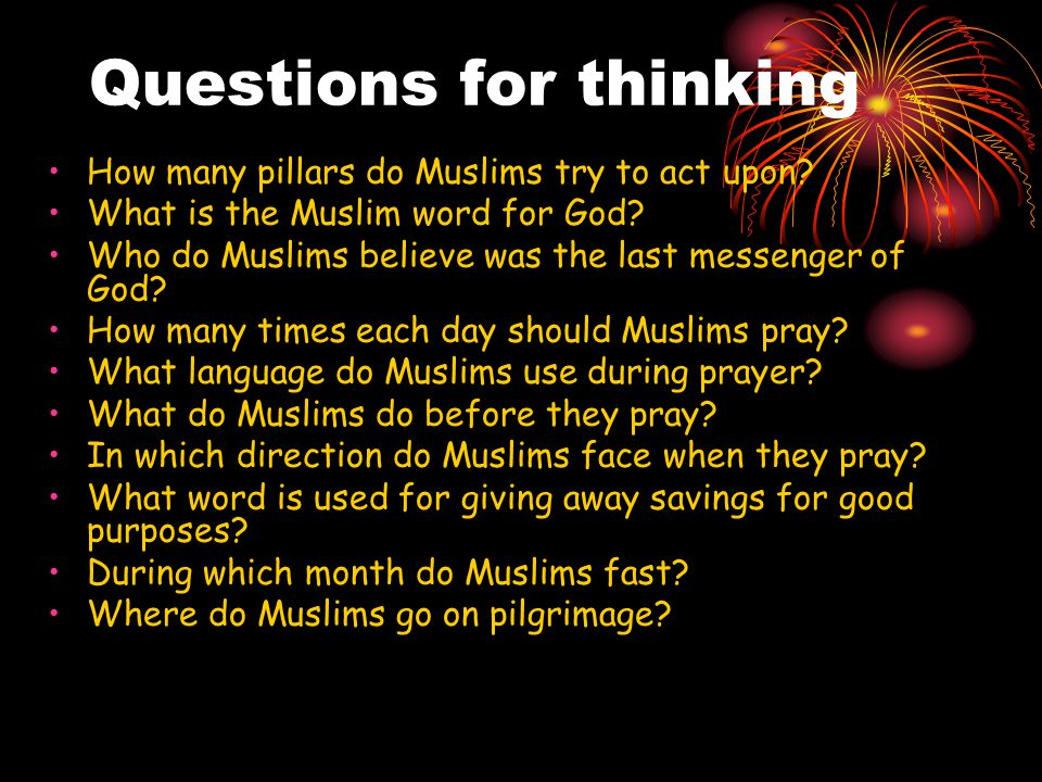 Questions for thinking How many pillars do Muslims try to act upon.
