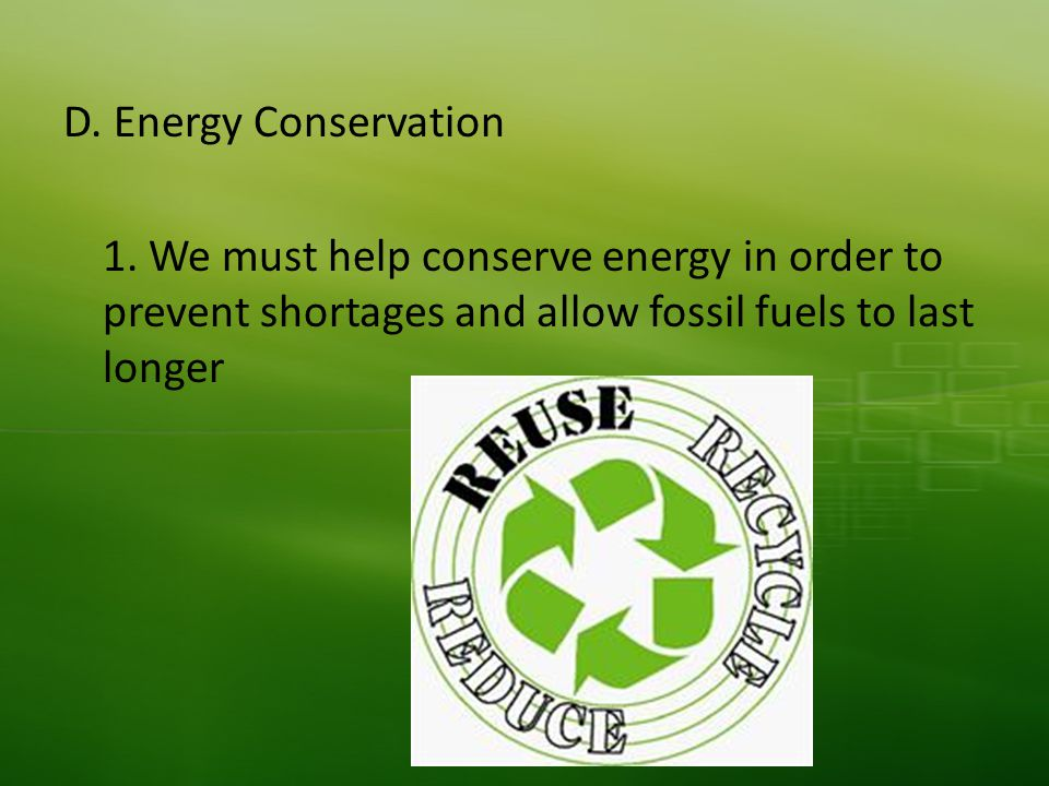 D. Energy Conservation 1.