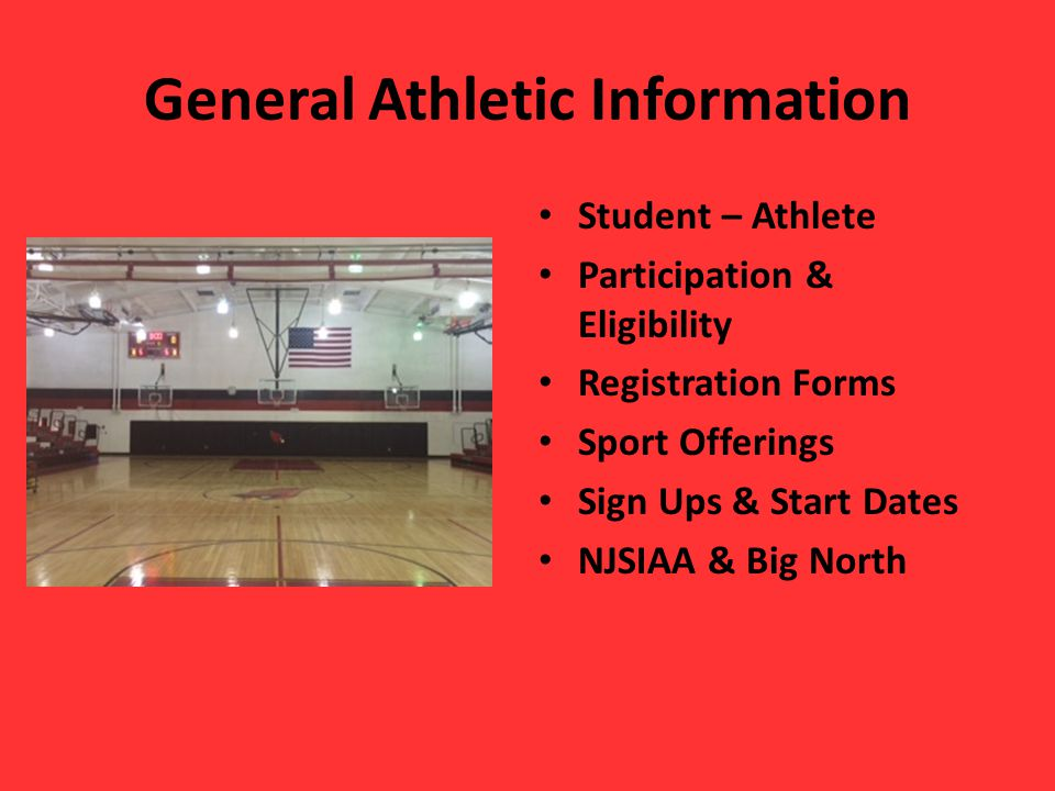 General Athletic Information Student – Athlete Participation & Eligibility Registration Forms Sport Offerings Sign Ups & Start Dates NJSIAA & Big North