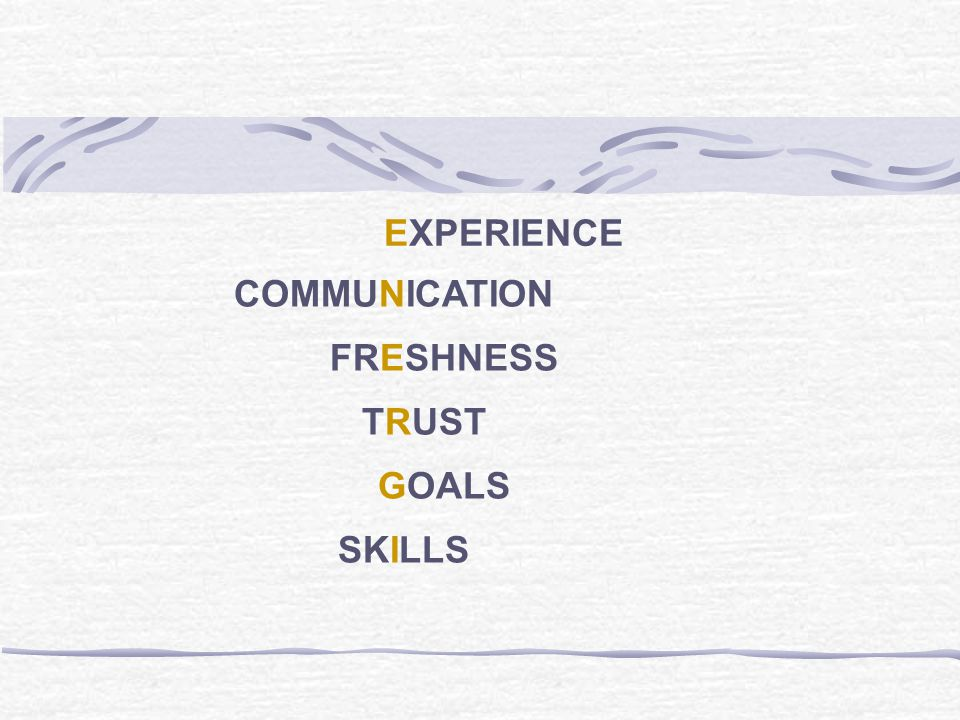 EXPERIENCE COMMUNICATION FRESHNESS TRUST GOALS SKILLS