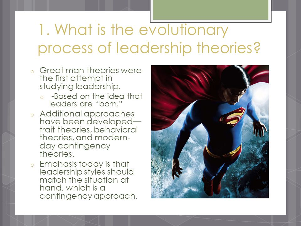 1. What is the evolutionary process of leadership theories.