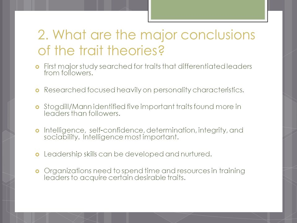 2. What are the major conclusions of the trait theories.